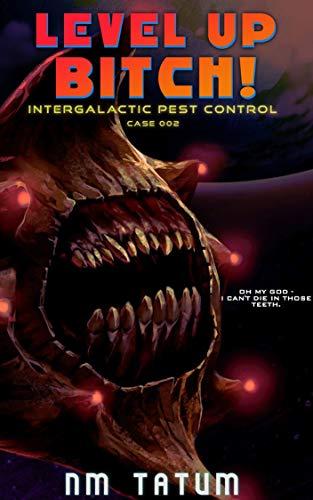 Level Up Bitch (Intergalactic Pest Control Book 2) -