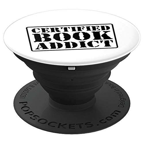 Certified Book Addict Funny Literary Gift Readers - PopSockets Grip and Stand for Phones and Tablets