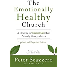The Emotionally Healthy Church, Updated and Expanded Edition: A Strategy for Discipleship That Actually Changes Lives