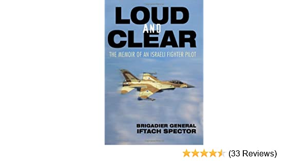 The Memoir of an Israeli Fighter Pilot Loud and Clear