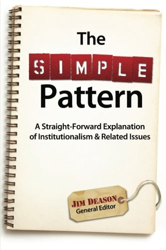 The Simple Pattern: A Straight-Forward Explanation of Institutionalism & Related - And Jim Steves