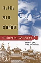I'll Call You in Kathmandu: The Elizabeth Hawley Story