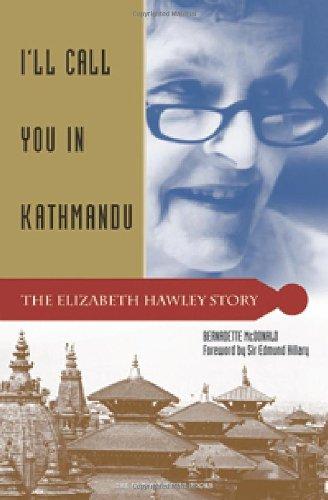 I'll Call You in Kathmandu: The Elizabeth Hawley - Stories Mountaineering