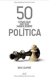 50 cosas que hay que saber sobre política par Dupré