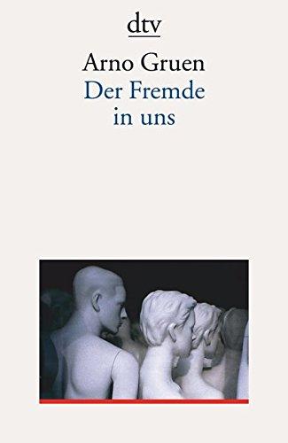 Der Fremde in uns Taschenbuch – 1. November 2002 Arno Gruen dtv Verlagsgesellschaft 3423351616 Angewandte Psychologie