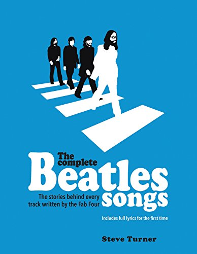 Price comparison product image The Complete Beatles Songs: The Stories Behind Every Track Written by the Fab Four