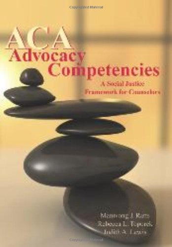 ACA Advocacy Competencies: A Social Justice Framework for Counselors