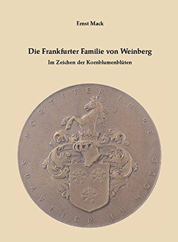 Die Frankfurter Familie von Weinberg: Im Zeichen der Kornblumenblüten