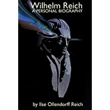 Wilhelm Reich: A Personal Biography