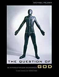 The Question of God: An Introduction and Sourcebook: An Introductory Commentary and Sourcebook