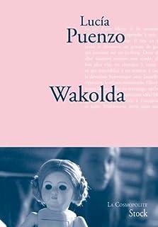 Wakolda : roman, Puenzo, Lucía
