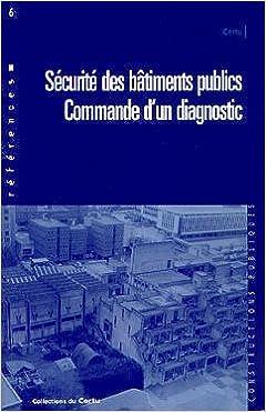 Livres gratuits Sécurité des bâtiments publics, commande d'un diagnostic, références, numéro  6 pdf, epub
