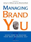 Managing Brand You: 7 Steps to Creating Your Most Successful Self (Agency/Distributed)