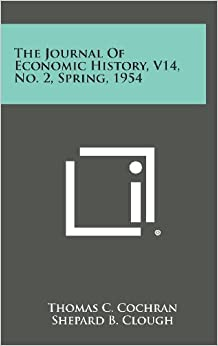 The Journal of Economic History, V14, No. 2, Spring, 1954