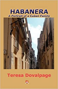 Habanera: A Portrait of a Cuban Family by Teresa Dovalpage (2010-11-12)
