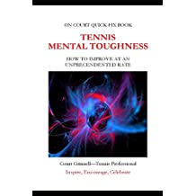 Tennis Mental Game - Quick Fix Book: How to Improve at an Unprecedented Rate