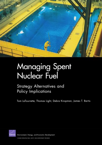 Managing Spent Nuclear Fuel: Strategy Alternatives and Policy - Light Radioactive