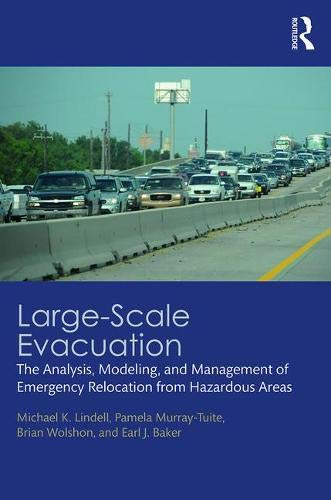 Large-Scale Evacuation: The Analysis, Modeling, and Management of Emergency Relocation from Hazardous Areas