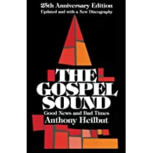 The Gospel Sound: Good News and Bad Times - 25th Anniversary Edition (Hal Leonard Reference Books)