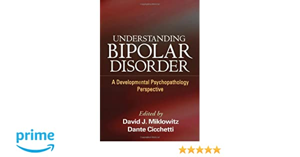 Understanding Bipolar Disorder A Developmental Psychopathology