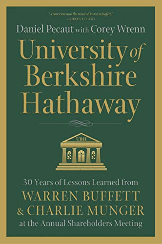 (University of Berkshire Hathaway: 30 Years of Lessons Learned from Warren Buffett & Charlie Munger at the Annual Shareholders Meeting)