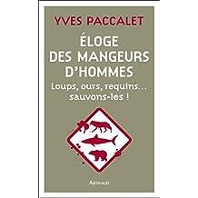 Éloge des mangeurs d'hommes. Loups, ours, requins… sauvons-les ! (ESSAI ECOLOGIE) (French Edition)