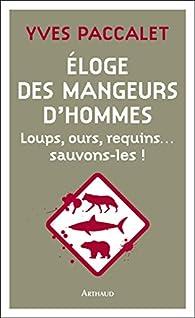 Éloge des mangeurs d'hommes par Yves Paccalet