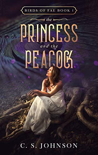 (The Princess and the Peacock (Birds of Fae Book 1) )