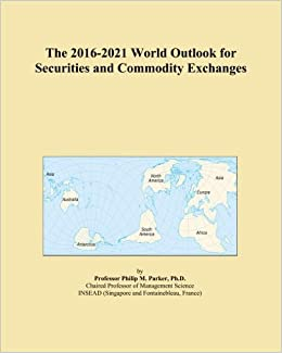 The 2016-2021 World Outlook for Securities and Commodity Exchanges