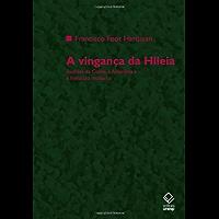 A vingança da Hileia: Euclides da Cunha, a Amazônia e a literatura moderna