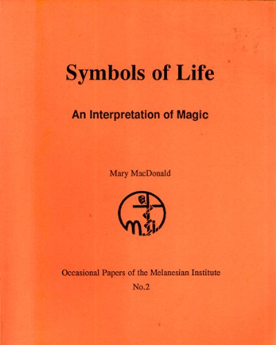 Symbols of Life: An Interpretation of Magic (Occasional Paper, 2)