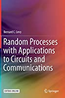 Random Processes with Applications to Circuits and Communications Cover