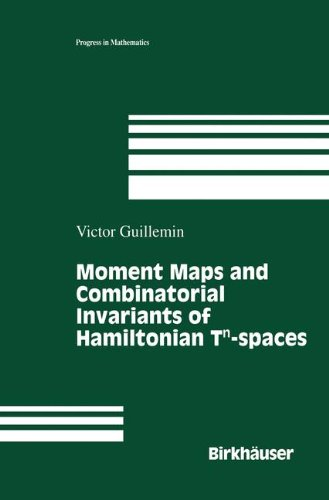 Moment Maps and Combinatorial Invariants of Hamiltonian Tn-spaces (Progress in Mathematics)