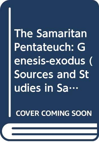 The Arabic Translation of the Samaritan Pentateuch: Volume One: Genesis-Exodus (Sources and Studies in Samaritan Literature) (Arabic Edition) Haseeb Shehadeh