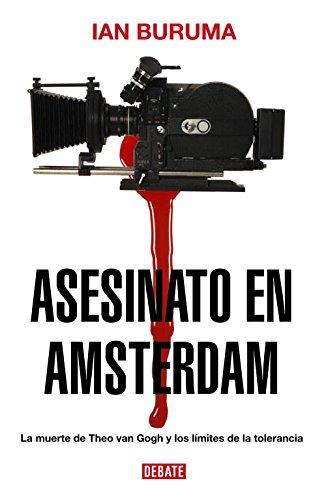 Asesinato en Amsterdam / Murder in Amsterdam: La muerte de Theo Van Gogh y los límites de la tolerancia / The Death of Theo Van Gogh and the Limits of Tolerance