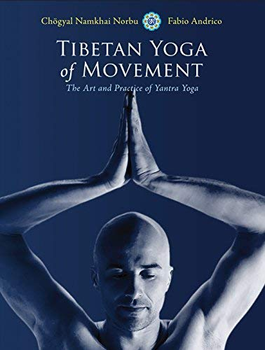 Tibetan Yoga of Movement: Art and Practice of Yantra Yoga ...