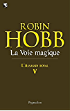 L'Assassin royal (Tome 5) - La Voie magique