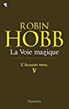 L'Assassin royal (Tome 5) - La Voie magique