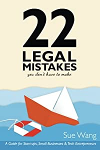 22 Legal Mistakes You Don't Have to Make: A Guide for Start-ups, Small Businesses, & Tech Entrepreneurs by CreateSpace Independent Publishing Platform