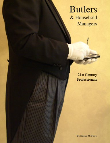 Butlers & Household Managers, 21st Century Professionals