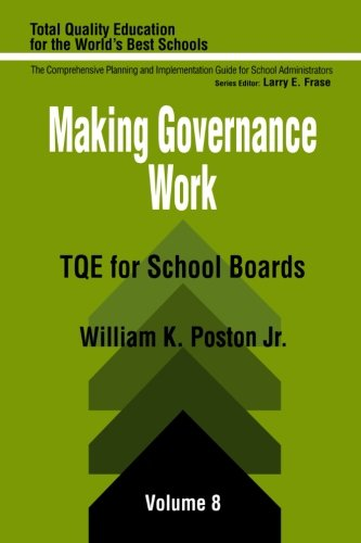 Making Governance Work: TQE for School Boards (Total Quality Education for the World)