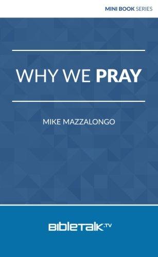 Read Online Why We Pray (Mini Book Series) PDF