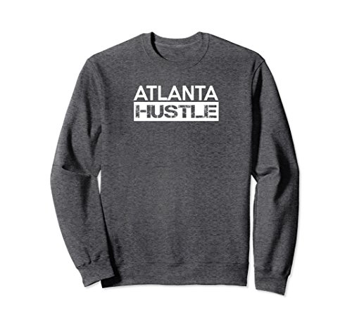 Unisex Atlanta Hustle Georgia Pride Brave City A Town Sweatshirt XL: Dark Heather