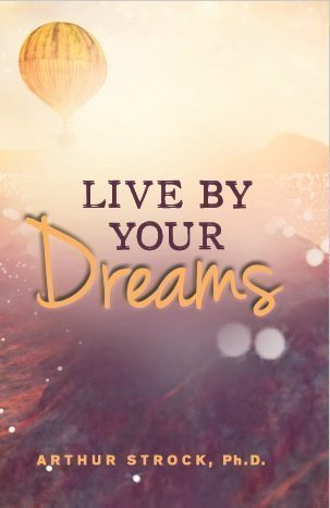 Live By Your Dreams: Heartwarming Stories About Dreams and What They Tell Us