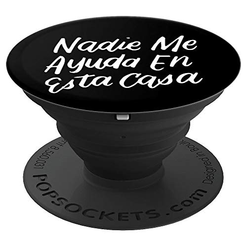 Funny Nadie Me Ayuda En Esta Casa Wife Mom Spanish Gifts PopSockets Grip and Stand for Phones and Tablets