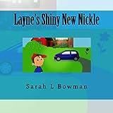 Layne's Shiny New Nickle, Sarah Bowman, 1494332485
