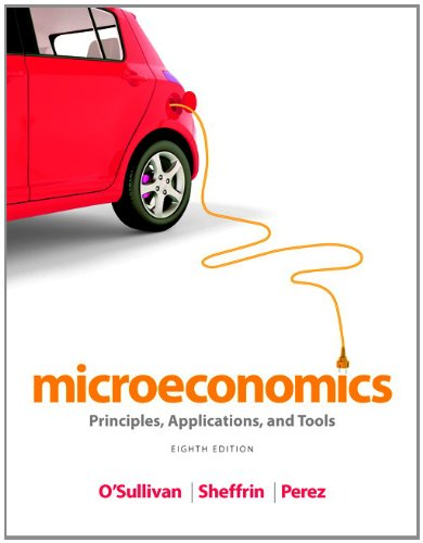 Microeconomics: Principles, Applications, and Tools (8th Edition)