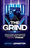 The Grind: How to Start, Grow, Maintain, & Earn More Money