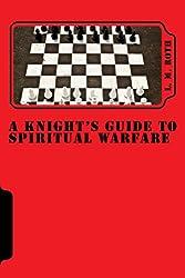 A Knight's Guide To Spiritual Warfare