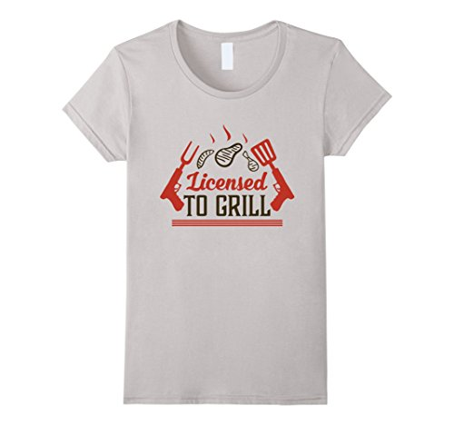 Womens Licensed To Grill Gun Grilling Tools Summer BBQ T-Shirt Large Silver